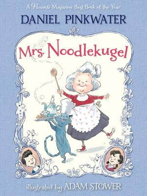Mrs. Noodlekugel By Pinkwater, Daniel Manus/ Stower, Adam (ILT)